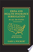 ERISA and Health Insurance Subrogation in all 50 States - 5th Edition