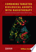 Combining Targeted Biological Agents with Radiotherapy Book