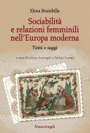 Sociabilità e relazioni femminili nell'Europa moderna. Temi e saggi