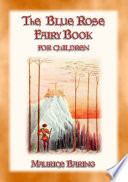 THE BLUE ROSE FAIRY BOOK   12 magical fairy tales for children