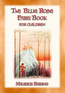 THE BLUE ROSE FAIRY BOOK - 12 magical fairy tales for children ebook