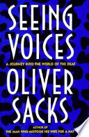 """Seeing Voices: A Journey Into the World of the Deaf"" by Oliver Sacks, Oliver W. Sacks"