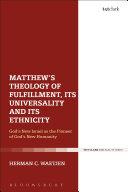 Matthew s Theology of Fulfillment  Its Universality and Its Ethnicity