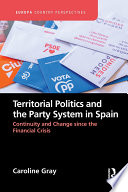 Territorial Politics And The Party System In Spain