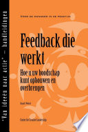 Feedback That Works How To Build And Deliver Your Message First Edition Dutch