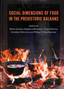 Social Dimensions of Food in the Prehistoric Balkans