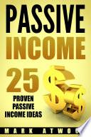 PASSIVE INCOME: 25 Proven Passive Income Ideas Pdf/ePub eBook
