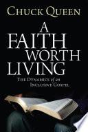 A Faith Worth Living