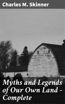 Myths and Legends of Our Own Land — Complete [Pdf/ePub] eBook