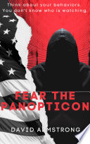 Fear The Panopticon   Think About Your Behaviors