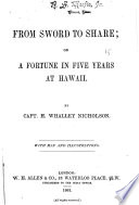 From Sword to Share  Or  A Fortune in Five Years at Hawaii