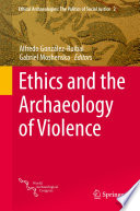 Ethics and the Archaeology of Violence Book