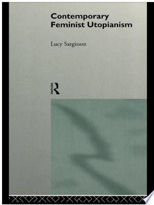 Download Contemporary Feminist Utopianism online Books - godinez books