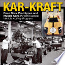 Kar-Kraft  : Race Cars, Prototypes and Muscle Cars of Ford's Specialty Vehicle Activity Program