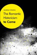 The Romantic Historicism to Come Pdf/ePub eBook