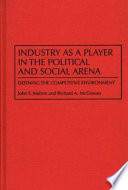Read Online Industry as a Player in the Political and Social Arena Epub