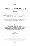 Pdf The Junior Arithmetic; Containing Exercises in the Elementary Rules, Reduction, Simple and Compound Proportion, Practice, and Bills of Parcels, Together with Explanations and Examples Worked Out, and the Answers to All the Questions