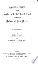 Roscoe s Digest of the Law of Evidence on the Trial of Actions at Nisi Prius