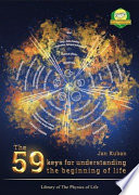The 59 keys for understanding the beginning of life