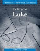 The Translator s Reference Translation of the Gospel of Luke