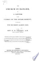 The Church In Danger Or A Letter To The Clergy Of The Establishment In Connection With The Present Alarming Crisis Book PDF
