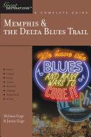 Explorer's Guide Memphis & the Delta Blues Trail: A Great Destination Pdf/ePub eBook