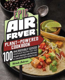 Epic Air Fryer Plant Powered Cookbook