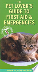 The Pet Lover s Guide to First Aid   Emergencies Book