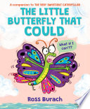 The Little Butterfly That Could  A Very Impatient Caterpillar Book