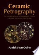 Ceramic Petrography: The Interpretation of Archaeological Pottery & Related Artefacts in Thin Section