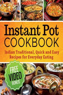 Instant Pot Cookbook Quick And Easy Traditional Indian Recipes For Everyday Eat Book PDF