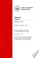 Title 46 Shipping Parts 200 to 499  Revised as of October 1  2013