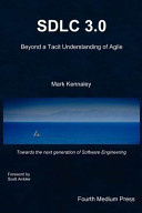Sdlc 3 0  Beyond a Tacit Understanding of Agile  Towards the Next Generation of Software Engineering