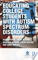 Educating College Students with Autism Spectrum Disorders