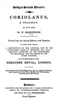 Coriolanus     Printed from the acting edition  with remarks  To which are added a description of the costume     and the whole of the stage business  as now performed at the Theatres Royal  London