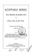 Acceptable words  choice quotations and Scripture texts for every day of the year  collected and arranged by S M L  Book PDF