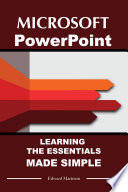 Microsoft PowerPoint  Learning Essentials Made Simple