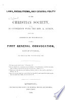 Laws Regulations And General Polity Of The Christian Society In Connexion With The Rev R Aitken Being The Substance Of The Minutes Of Their First General Convocation Held At Liverpool On The 27th Day Of October 1836