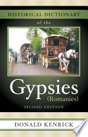 Historical Dictionary Of The Gypsies Romanies