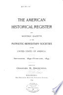 The American Historical Register And Monthly Gazette Of The Historic Military And Patriotic Hereditary Societies Of The United States Of America