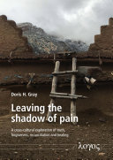 Leaving the shadow of Pain. A cross-cultural exploration of truth, forgiveness, reconciliation and healing Pdf/ePub eBook