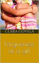 Forgiveness as a gift Pdf/ePub eBook