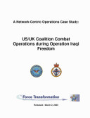 A network-centric operations case study: US UK coalition combat operations during Operation Iraqi Freedom