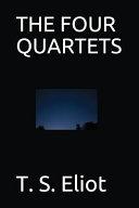 The Four Quartets