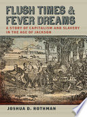 Flush Times and Fever Dreams