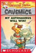 My Autosaurus Will Win! (Geronimo Stilton Cavemice #10)