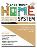 The Crisis Planner Home System Book 3  Home Improvements Inventory and Purchase Record