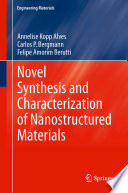 Novel Synthesis and Characterization of Nanostructured Materials