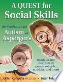 A Quest for Social Skills for Students with Autism Or Asperger s