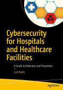 Cybersecurity for Hospitals and Healthcare Facilities